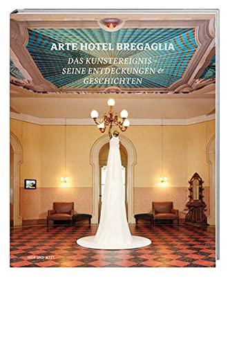 Arte Hotel Bregaglia 2010-2013: Luciano Fasciati