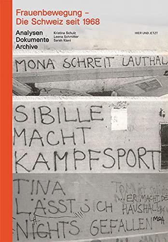 Frauenbewegung - Die Schweiz seit 1968: Kristina Schulz
