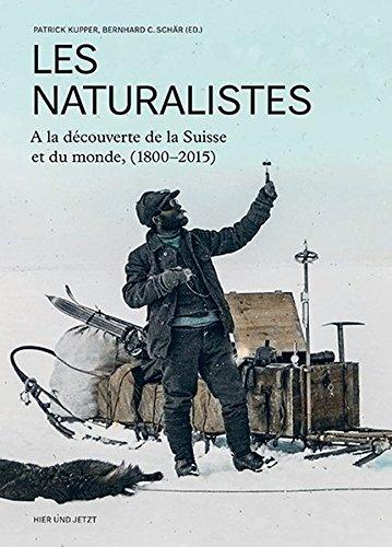 9783039193578: Les naturalistes: A la d�couverte de la Suisse et du monde (1800-2015)