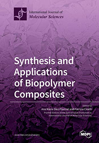 9783039211326: Synthesis and Applications of Biopolymer Composites