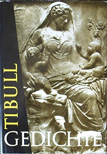 Gedichte (Schriften und Quellen der Alten Welt): Tibullus, Albius