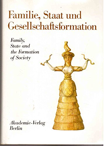 9783050003535: Familie, Staat und Gesellschaftsformation. Grundprobleme vorkapitalistischer Epochen einhundert Jahre nach Friedrich Engels' Werk