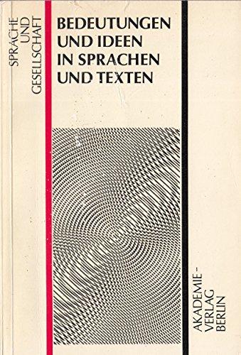 9783050004020: Bedeutungen und Ideen in Sprachen und Texten: Werner Bahner gewidmet (Sprache und Gesellschaft) (German Edition)