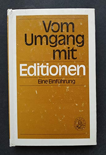 9783050004518: Vom Umgang Mit Editionen: Eine Einfuehrung in Verfahrensweisen Und Methoden Der Textologie