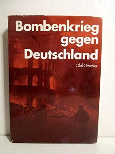 Bombenkrieg gegen Deutschland.: Groehler, Olaf: