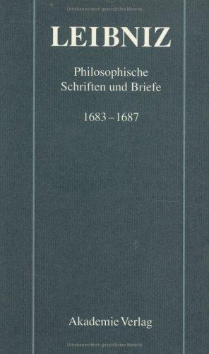 Philosophische Schriften und Briefe 1683 - 1687: Leibniz, Gottfried Wilhelm