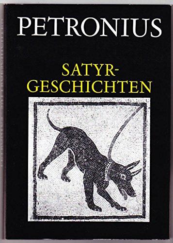 9783050019840: Satyrgeschichten (Schriften und Quellen der Alten Welt)