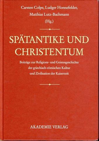 Spätantike und Christentum. Beiträge zur Religions- und Geistesgeschichte der ...