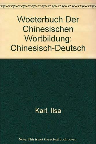 Wörterbuch der chinesischen Wortbildung: Karl, Ilse