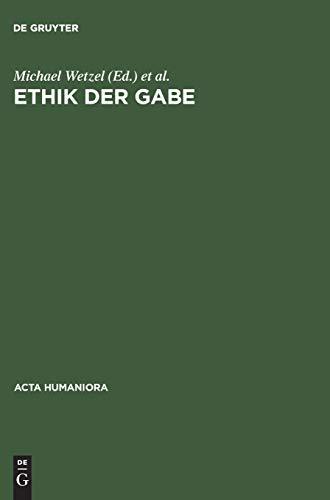 9783050023700: Ethik der Gabe: Denken nach Jacques Derrida (Acta humaniora)