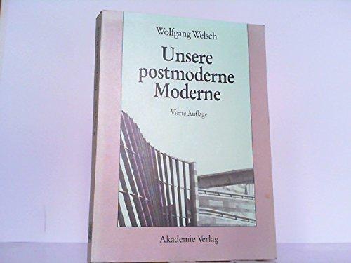 Unsere Postmoderne Moderne (German Edition): Welsch, Wolfgang