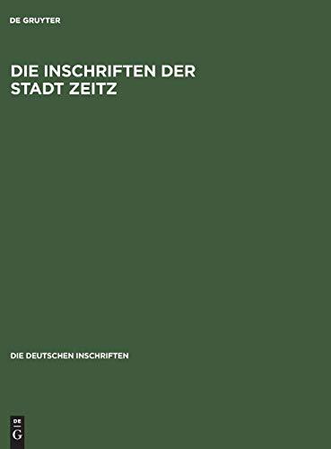 9783050024097: Die Inschriften der Stadt Zeitz (Die Deutschen Inschriften)