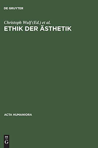9783050024622: Ethik Der Aesthetik (Acta Humaniora. Schriften Zur Kunstwissenschaft Und Philosophie)