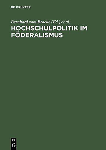 9783050024721: Hochschulpolitik im Föderalismus: Die Hochschulkonferenzen der deutschen Bundesstaaten und Österreichs 1898 bis 1918 (Protokolle): Die ... Und Oesterreichs 1898 Bis 1918 (Protokolle)