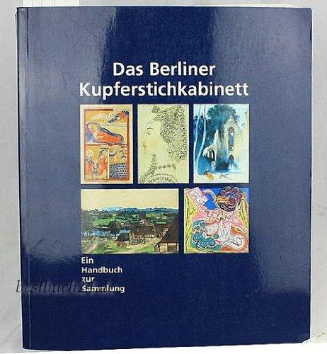 9783050024882: Das Berliner Kupferstichkabinett: Ein Handbuch Zur Sammlung (Staatliche Museen zu Berlin, Preussischer Kulturbesitz)