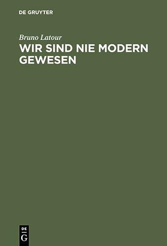Wir Sind Nie Modern Gewesen: Versuch Einer Symmetrischen Anthropologie (German Edition) (9783050025827) by Bruno LaTour