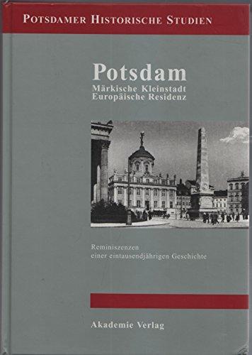 9783050026725: Potsdam Maerkische Kleinstadt - Europaeische Residenz (Potsdamer historische Studien)
