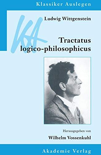 9783050026947: Ludwig Wittgenstein: Tractatus Logico-Philosophicus (Klassiker Auslegen) (German Edition)