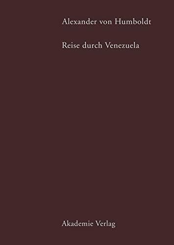 Alexander von Humboldt. Reise durch Venezuela: Alexander von Humboldt