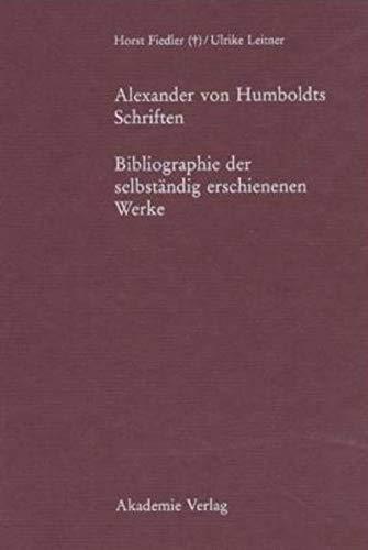 Alexander von Humboldts Schriften: Horst Fiedler