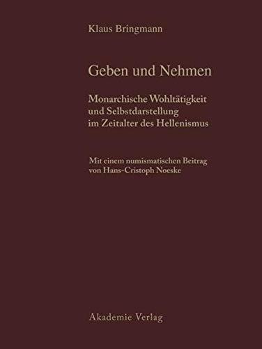 9783050028309: Schenkungen Hellenistischer Herrscher an Griechische Stadte Und Heiligtumer: Teil II: Historische Und Archaologische Auswertung. Band 1: Geben Und Neh (German Edition)
