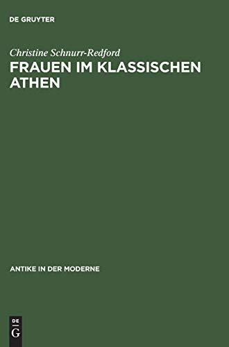 Frauen im klassischen Athen (Antike in Der Moderne) (German Edition)