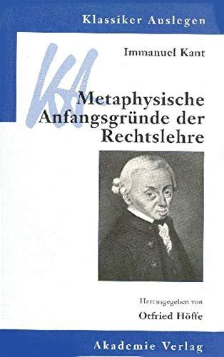 9783050030258: Metaphysische Anfangsgründe der Rechtslehre (Klassiker Auslegen)