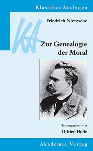 9783050030265: Friedrich Nietzsche: Genealogie Der Moral (Klassiker Auslegen) (German Edition)