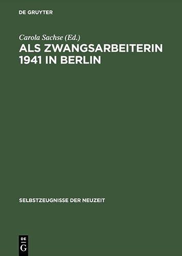 9783050030425: Als Zwangsarbeiterin 1941 in Berlin (Selbstzeugnisse Der Neuzeit)