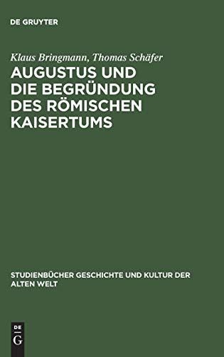 9783050030548: Augustus und die Begründung des römischen Kaisertums (Studienbücher Geschichte Und Kultur Der Alten Welt) (German Edition)