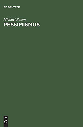 9783050030944: Pessimismus: Geschichtsphilosophie, Metaphysik und Moderne von Nietzsche bis Spengler