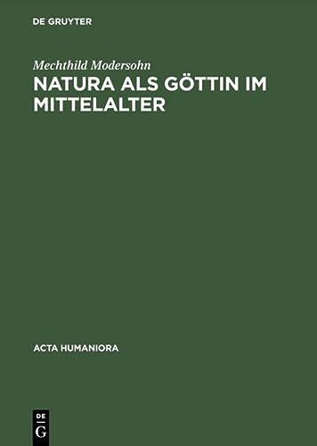 9783050031255: Natura als G�ttin im Mittelalter: Ikonographische Studien zu Darstellungen der personifizierten Natur (Acta humaniora)
