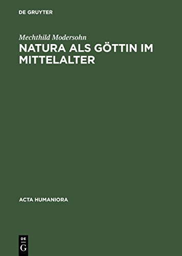 9783050031255: Natura Als Goettin Im Mittelalter Ikonographische Studien (Acta humaniora)