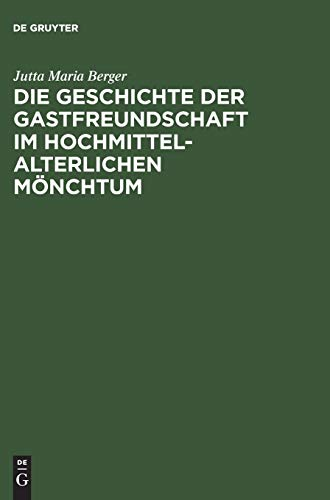 9783050032085: Die Geschichte der Gastfreundschaft im hochmittelalterlichen Mönchtum: Die Cistercienser