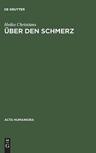 9783050033150: Über den Schmerz: Eine Untersuchung von Gemeinplätzen (Acta Humaniora)