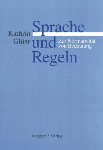 9783050033457: Sprache und Regeln: Zur Normativitat von Bedeutung (German Edition)