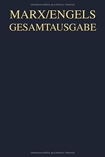 Gesamtausgabe (MEGA), BAND 6, Karl Marx: Das Kapital. Kritik der politischen Ökonomie. Erster ...