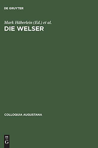 Die Welser: Neue Forschungen zur Geschichte und: Prof. Mark Häberlein