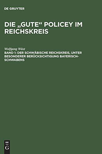 9783050034157: Der Schwäbische Reichskreis, unter besonderer Berücksichtigung Bayerisch-Schwabens