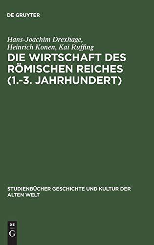 Die Wirtschaft des Römischen Reiches. (1. - 3. Jahrhundert): Hans-Joachim Drexhage