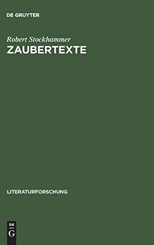 9783050034607: Zaubertexte: Die Wiederkehr der Magie und die Literatur 1880 - 1945 (Literaturforschung)