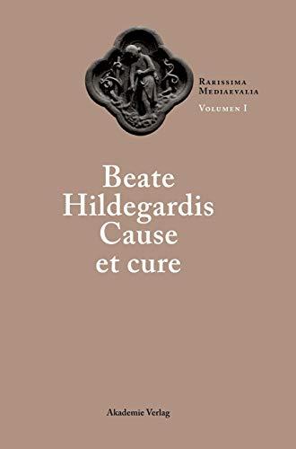 9783050034959: Beate Hildegardis Cause et cure (Rarissima Mediaevalia. Opera Latina)