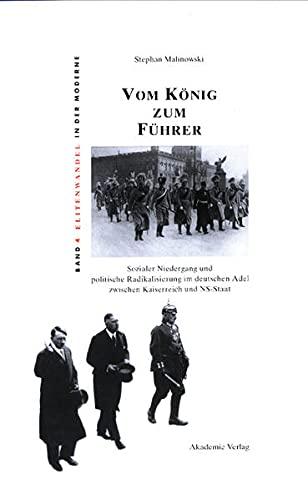 9783050035543: Vom K�nig zum F�hrer (Livre en allemand)