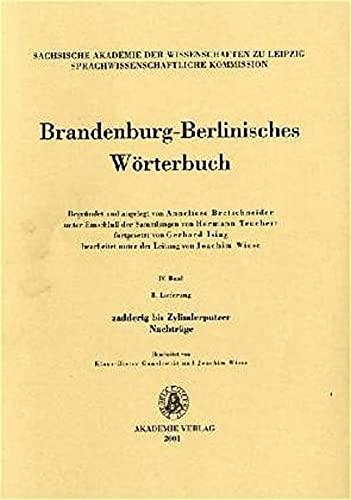 9783050036090: Brandenburg-Berlinisches Wörterbuch: zadderig bis Zylinderputzer. Nachträge