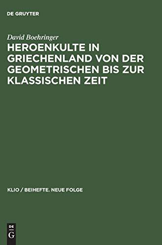 9783050036434: Heroenkulte in Griechenland Von Der Geometrischen Bis Zur Klassischen Zeit: Attika, Argolis, Messenien