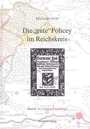 """9783050036519: Die """"gute"""" Policey im Fränkischen Reichskreis"""