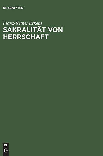 9783050036601: Sakralität Von Herrschaft: Herrschaftslegitmierung Im Wandel Der Zeiten Und Räume (German Edition)
