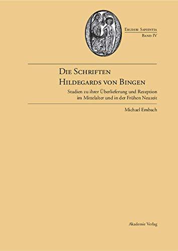 9783050036663: Die Schriften Hildegards von Bingen: Studien zu ihrer �berlieferung im Mittelalter und in der Fr�hen Neuzeit