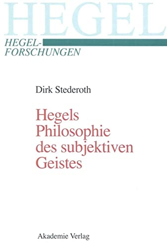 9783050036700: Hegels Philosophie des subjektiven Geistes: Ein komparatorischer Kommentar (Hegel-Forschungen)