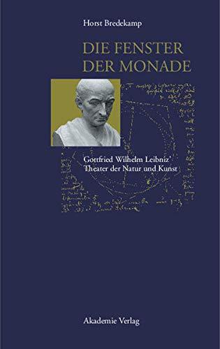 9783050037196: Die Fenster Der Monade: Gottfried Wilhem Leibniz' Theater Der Natur Und Kunst (Acta Humaniora) (German Edition)